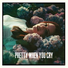 Lana Del Rey - Pretty When You Cry (Noahs Covers) Tags: west art lana del coast artwork pretty ray you album cd cover when lp rey cry ultraviolence sleeve