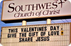 Valentines day! (Joshua Daniel O.) Tags: life usa art love church digital america geotagged photography words nikon texas message god joshua good tx text jesus 2006 amarillo churchsign positive picnik ommen encouraging joshuaommen e4600 southwestchurchofchrist positivedirection