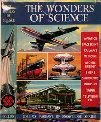 The Wonders of Science (Bollops) Tags: industry television radio vintage book space aviation ships flight science etc medicine 1968 collins railways wonders shipbuilding atomicenergy thewondersofscience pageantofknowledge greengrocersdisplayoffacts