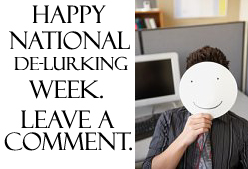 Happy National De-Lurking Week