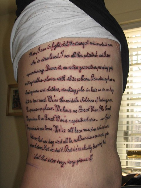 best tattoo ever. Famous quote by Tyler Durden (Brad Pitt) from Fight Club
