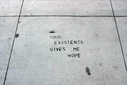 stencil graffiti: your existence gives me hope