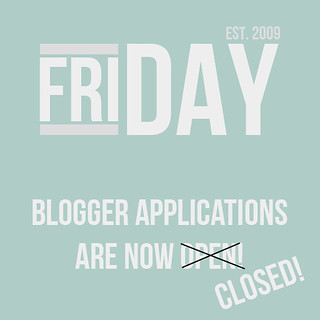 friday Blogger applications are now closed!