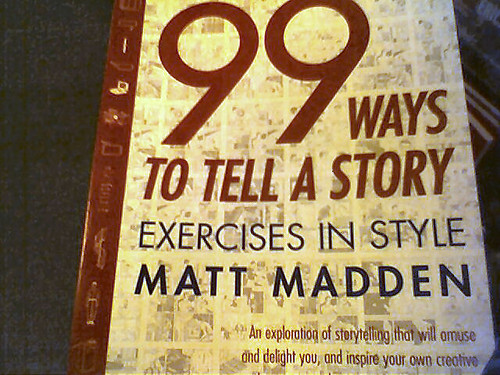 """99 ways to tell a story"""