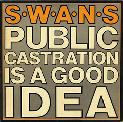swans | public castration is a good idea