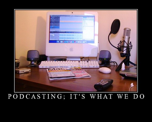 Podcasting it's what we do