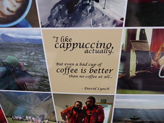"""""""I like cappuccino, actually. But even a bad cup of coffee is better than no coffee at all"""" (duncan) Tags: coffee quote cappuccino davidlynch leatherlane"""