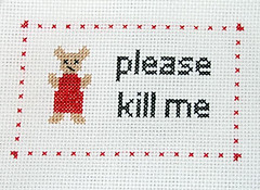 Please Kill Me (CraftyMoni) Tags: teddybear subversive subversivecrossstitch pleasekillme crosstitch dementedteddybear subversiveteddybear