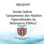 Sessão Solene de Lançamento dos Núcleos Especializados da Defensoria Pública -08/02/2017