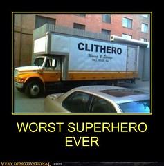 WORST SUPERHERO EVER (Chikkenburger) Tags: posters memes demotivational cheezburger workharder memebase verydemotivational notsmarter chikkenburger