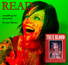 READ (jessamyn) Tags: blood mashup read bloodplay readposter trueblood atyourlibrary