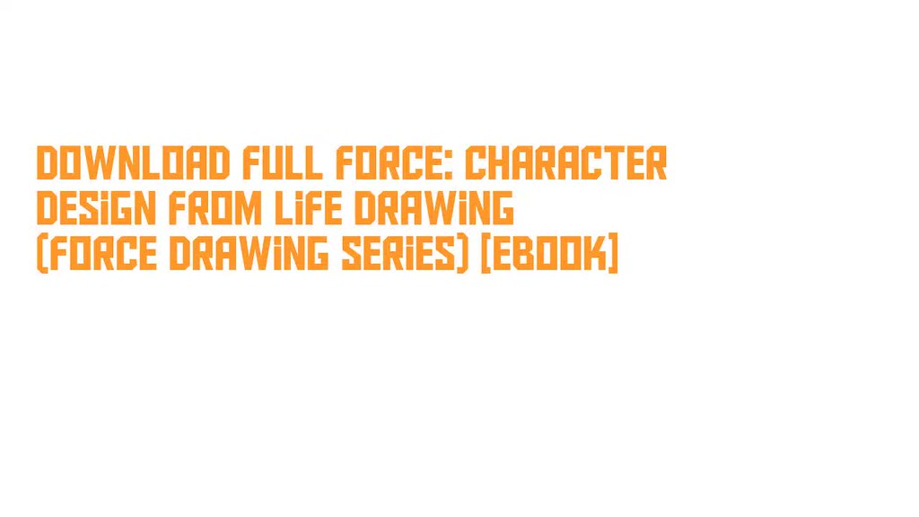 Force Character Design From Life Drawing Pdf Free : The world s best photos of drawing and force flickr hive