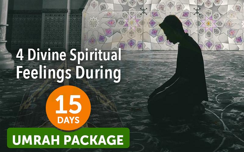 4 Divine Spiritual Feelings During 15 Days Umrah Package Mzahidtravel Tags 15 Days