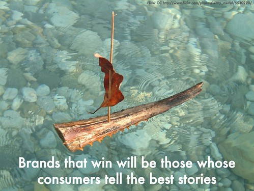 brands that win will be those whose consumers tell the best stories