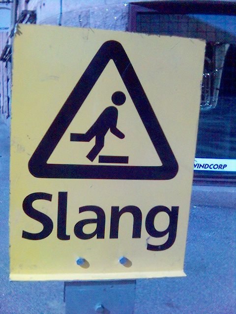 Beware of slang