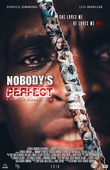 Nobody's Perfect Movie Poster 2016 (DerrickSimmons) Tags: nobodysperfect aderricksimmonsfilm action suspense thriller drama movie awards domesticviolence simmons derrick film interracialcouple love domesticabuse relationships dates nobodys perfect