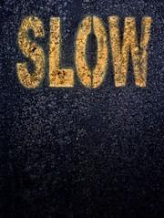 Slow. (RichTatum) Tags: road black sign yellow typography slow text rich asphalt iphone tatum signporn blogrodent richtatum iphoneography