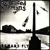 dog faced hermans | humans fly