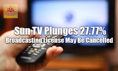 Sun TV Plunges 27.77%, Broadcasting License May Be Cancelled (dynamiclevelsnewads) Tags: stockmarket suntv sharemarket stockmarkettips