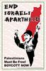 "end_israel_apartheid_allposters31 <a style=""margin-left:10px; font-size:0.8em;"" href=""http://www.flickr.com/photos/78655115@N05/18640842392/"" target=""_blank"">@flickr</a>"