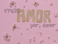 365-9 (Letua) Tags: masamorporfavor amor letras rosa flores love letters moreloveplease 365project crazytuesdaytheme 7dwf