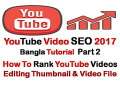 YouTube Video SEO 2017 Bangla Tutorial Part 2 - Editing Thumbnail And Video File Property Section (rhz.tutorials) Tags: youtube seo for video services software videos what is keyword research tool channel