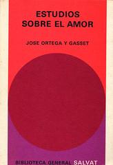 José Ortega y Gasset, Estudios sobre el Amor
