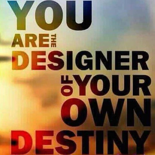 #GoodNews #GoodLife #GoodDay #Good #KenChoo   #Quote of the day You Are The Designer of Your Own Destiny  Be #Positive and #MovingForward.. Happy Monday and Good Morning  #HappyDay #HappyLife #Happy #Doers #MoneyAndYou #BSE #BusinessSchoolEntrepreneurs #J