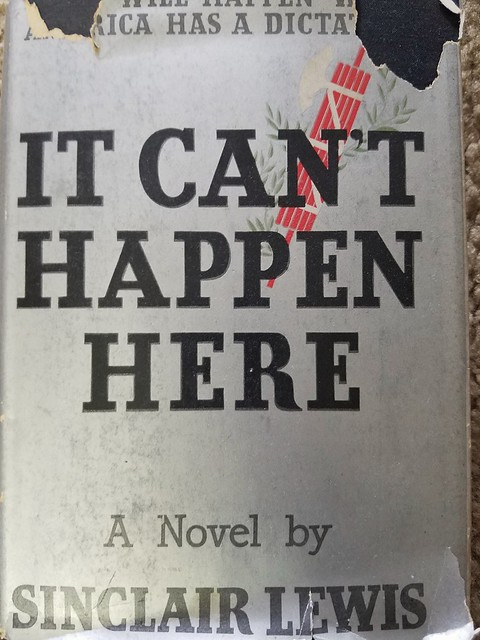 It can't happen here by Sinclair Lewis-- first edition-- a novel about how the US becomes a fascist nation