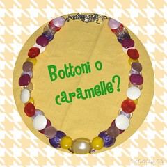 Bottoni o caramelle??? #bottoni #caramelle #collana #necklace (Silvia_78) Tags: necklace caramelle collana bottoni