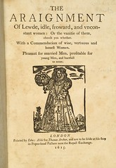 The Arraignment of Lewd, Idle, Froward, and Unconstant Women   1615