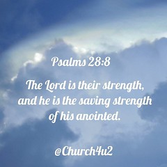 """Psalms 28-8 """"The Lord is their strength, and he is the saving strength of his anointed."""" (@CHURCH4U2) Tags: bible verse pic"""