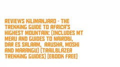 Reviews Kilimanjaro - The Trekking Guide to Africa's Highest Mountain: (Includes Mt Meru And Guides To Nairobi, Dar Es Salaam,  Arusha, Moshi And Marangu) (Trailblazer Trekking Guides) [Ebook Free] (terryajohnson2) Tags: reviews kilimanjaro trekking guide africas highest mountain includes meru guides nairobi salaam arusha moshi marangu trailblazer ebook free readonlinekilimanjarothetrekkingguidetoafricashighestmountainincludesmtme