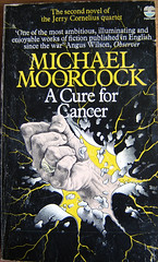 A Cure for Cancer (Fin Fahey) Tags: book books paperback cover covers bookcover 1979 bookcovers volume tome michaelmoorcock cureforcancer jerrycornelius bookcoverclub finfahey acureforcancer