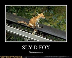 SLY'D FOX (Chikkenburger) Tags: posters memes demotivational cheezburger workharder memebase verydemotivational notsmarter chikkenburger