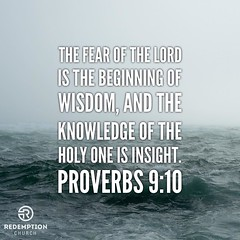 """The fear of the LORD is the beginning of wisdom, and the knowledge of the Holy One is insight. - Proverbs 9:10 This week's sermon 