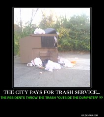 Trash Service meme (dylan.unknown5150) Tags: trash dumpster poster garbage apartments dumb litter meme lazy stupid service wtf trashy laziness disrespectful residents unacceptable