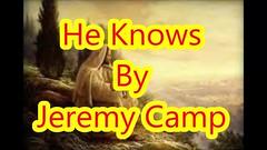 Jeremy Camp - He Knows (DiscipleofJesus) Tags: christian christianity jesus god christianlyricvideos christianlyrics gospel gospelofjesus heknows jeremycamp iwillfollow godsgrace godslove jesusgrace jesuspresence jesuslove godsknowledge godswisdom