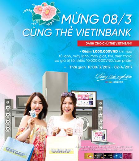 Mừng 8/3, VietinBank giảm 1 triệu đồng cho chủ thẻ mua sắm tại Cao Phong