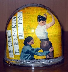 """She Needed To Be Spanked; But How?"" Snow Globe (Vaguely Artistic) Tags: art yellow artist spank snowglobe snowdome vaguelyartistic"