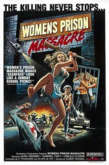 Womens Prison Massacre (kevin63) Tags: lightner picture photo old vintagecheese facebook movie poster exploitation women womens prison massacre rifle ambulance bars jail scantily clad strawberryproduction lurid killing never stops