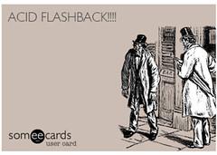 Acid Flashback meme (dylan.unknown5150) Tags: visions acid lsd flashback meme health drugs spiritual hallucinogen mental hallucinations