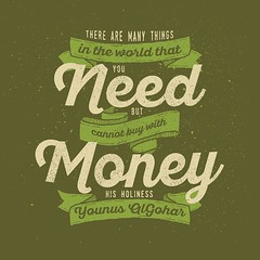 #QuoteoftheDay 'There are many things in the world that you need but cannot buy with money.' - His Holiness Younus AlGohar (sumair_gohar) Tags: world money truth quote perspective philosophy quotes need mindfulness meditation innerpeace consciousness consumerism consumer qotd photooftheday picoftheday necessity wisewords materialistic goodvibes mindful materialism realtalk higherconsciousness lifequotes instagood instaquote younusalgohar