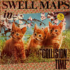 swell maps | collision time