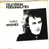 television personalities | three wishes
