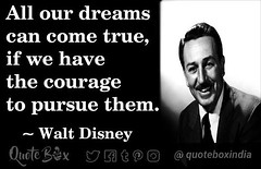 All our dreams can come true, if we have the courage to pursue them. #quotebox #QOTD #disneyquote https://goo.gl/Z4sTlT (quotebox) Tags: quote quotebox quotes qotd wisdom thought words poem poetry lovequote