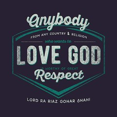 QuoteoftheDay 'Anybody from any country and religion who wants to love God is worthy of great respect.' - Lord Ra Riaz Gohar Shahi (http://thereligionofgod.com/) (bilalmemon222) Tags: yoga typography respect god quote country religion quotes lettering spirituality enlightenment consciousness mystic vibrations thepath photooftheday picoftheday mysticism spiritualawakening inspirationalquotes higherconsciousness lifequotes instapic inspiringquotes goharshahi instagood instaquote lordrariaz agameoftones