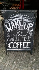 Wake up and smell the coffee (Daniella Velings) Tags: wakeupandsmellthecoffee coffee coffeehouse koffie tekst saying chalkboard eindhoven eindhovencentrum nederland netherlands cafe