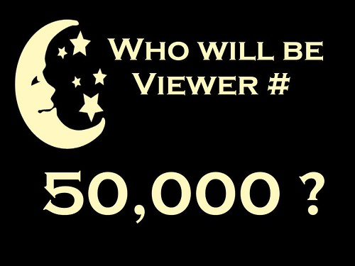 Who Will Be Viewer Number 50,000?