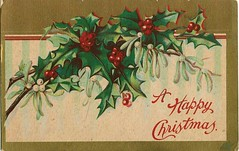 Antique Christmas Postcard - Holly (Brynn Thorssen) Tags: santa christmas xmas red holiday snow green vintage gold antique holly postcards yule fatherchristmas santaclaus mistletoe merrychristmas santaklaus happynewyear happychristmas yuletide hollyberries oldsaintnick  mistletoeberries